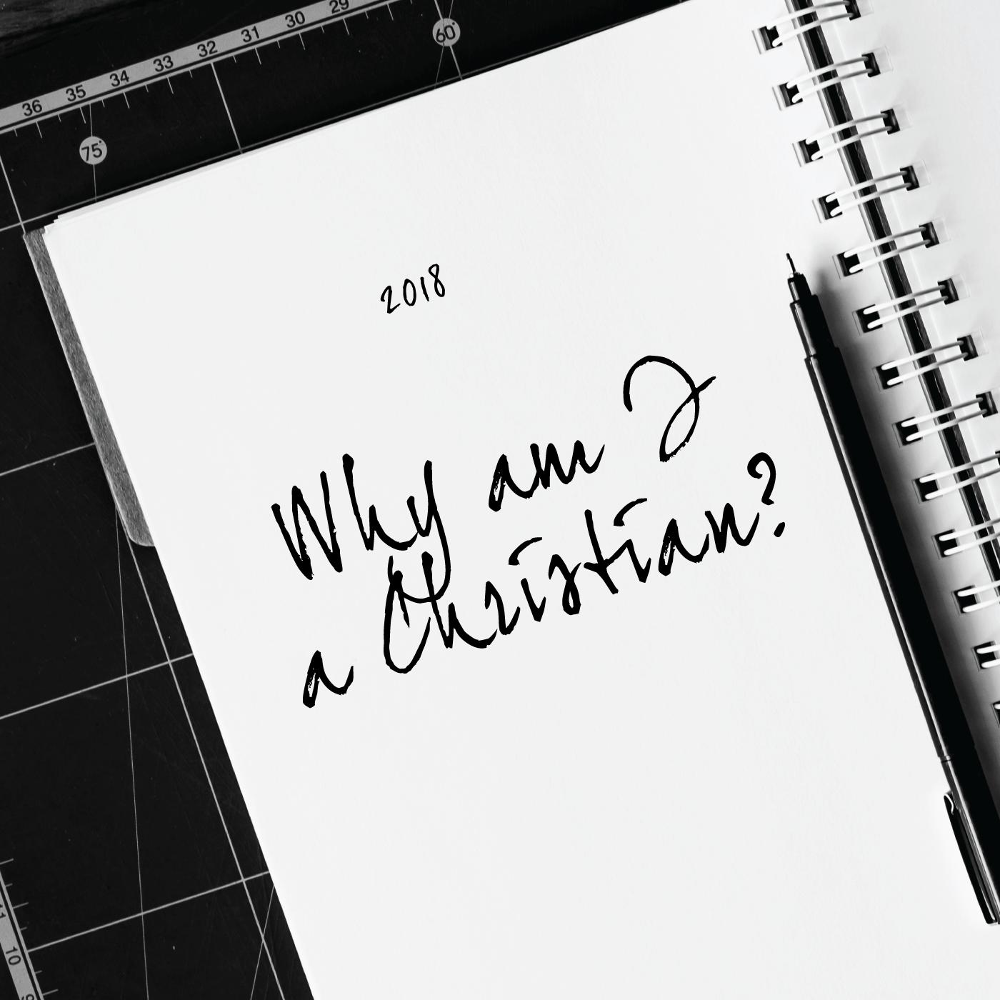 Why am  I a Christian?